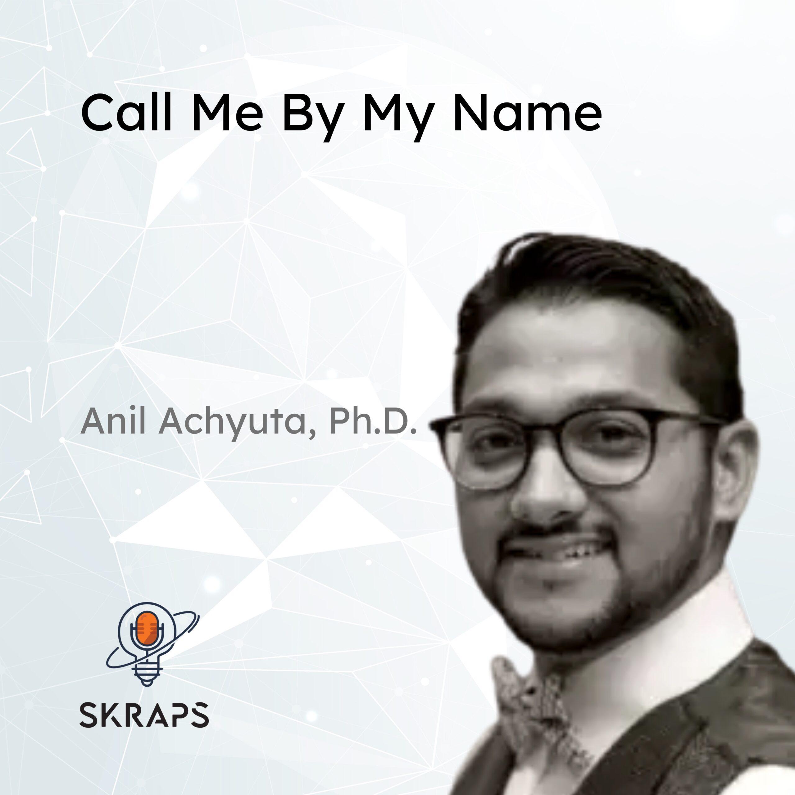 Anil Achyuta on Skraps