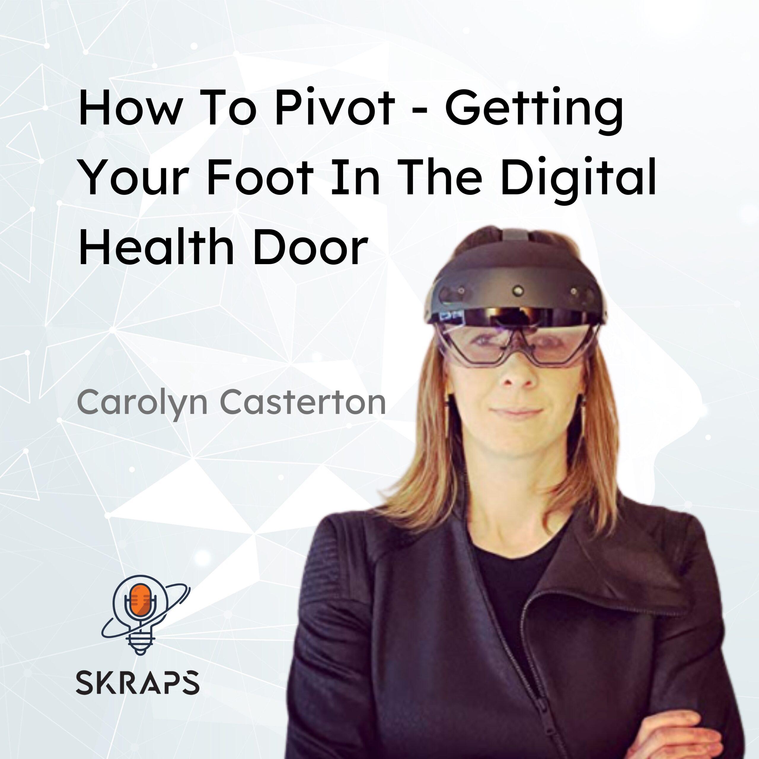 How to Pivot – Getting Your Foot In the Digital Health Door