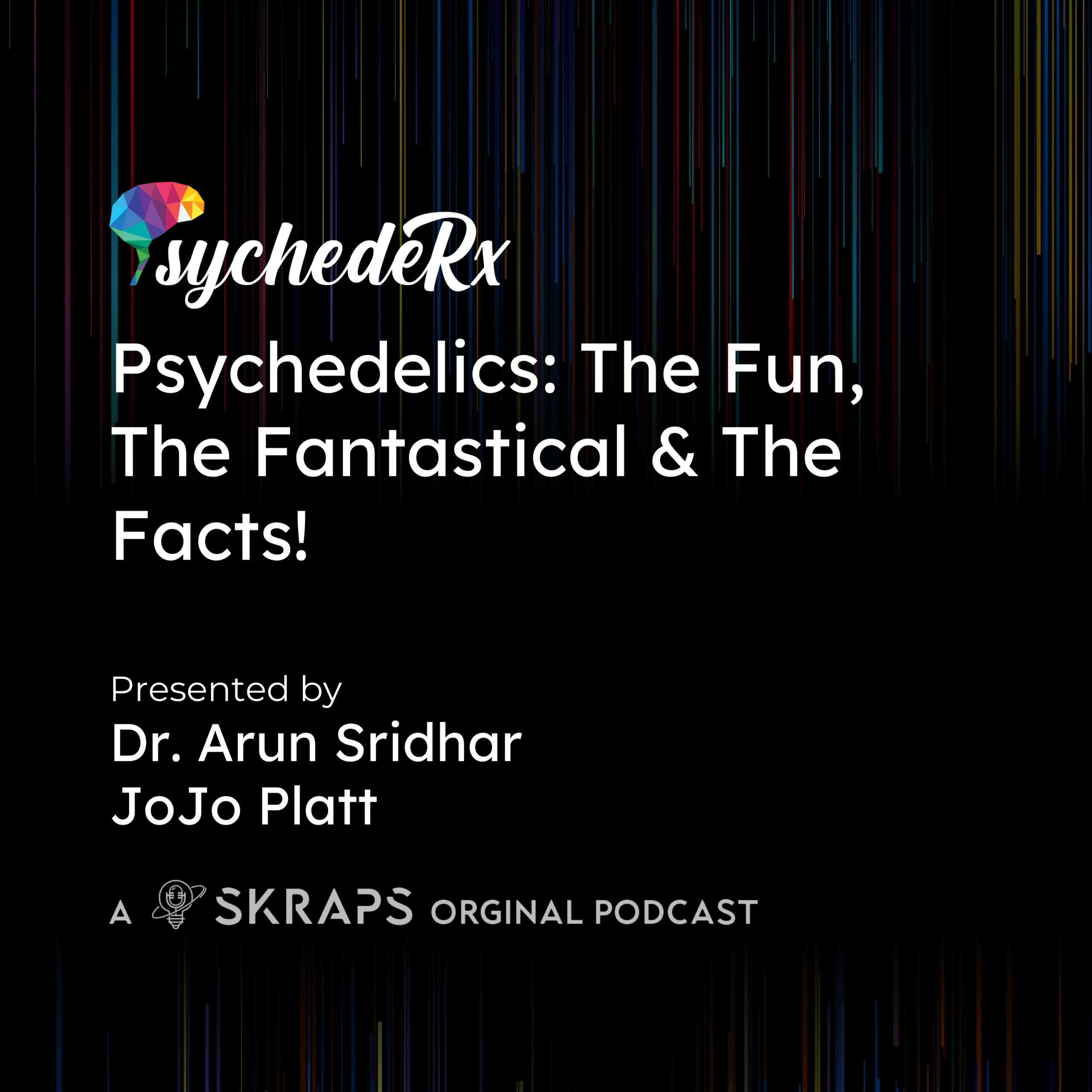 Episode 1: Psychedelics – The Fun, the Fantastical & the Facts