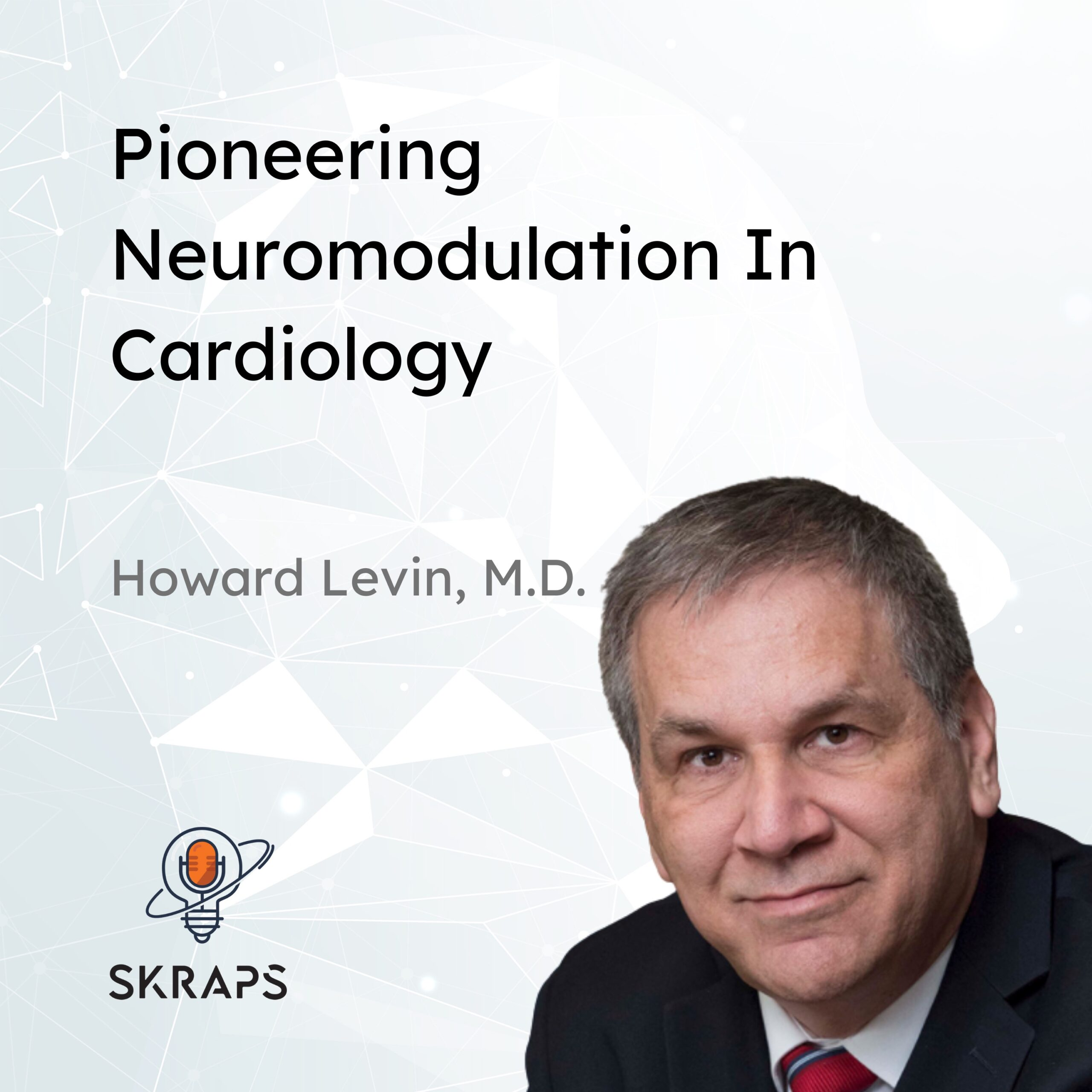 Dr. Howard Levin – Pioneering neuromodulation in cardiology