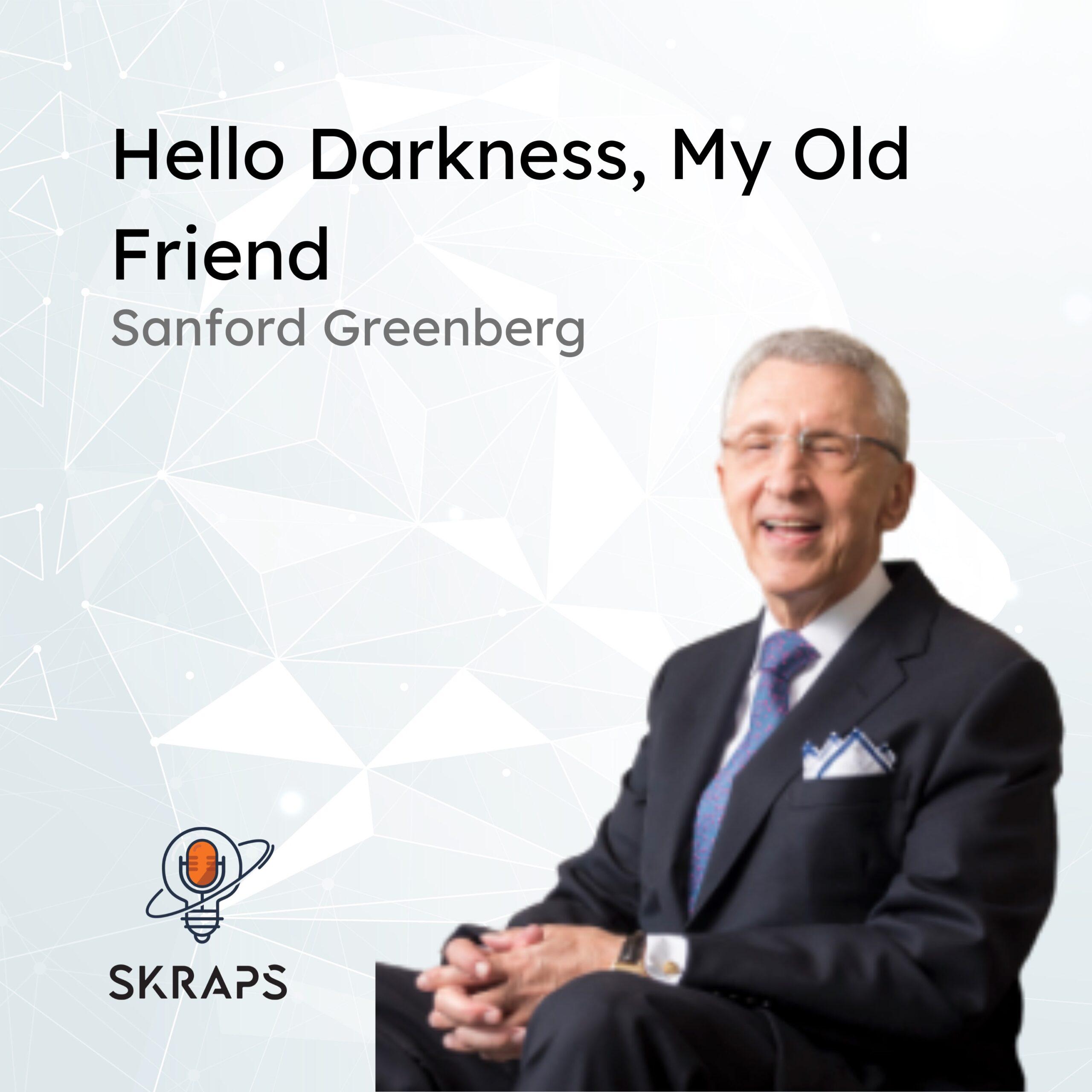 Hello Darkness, my old friend