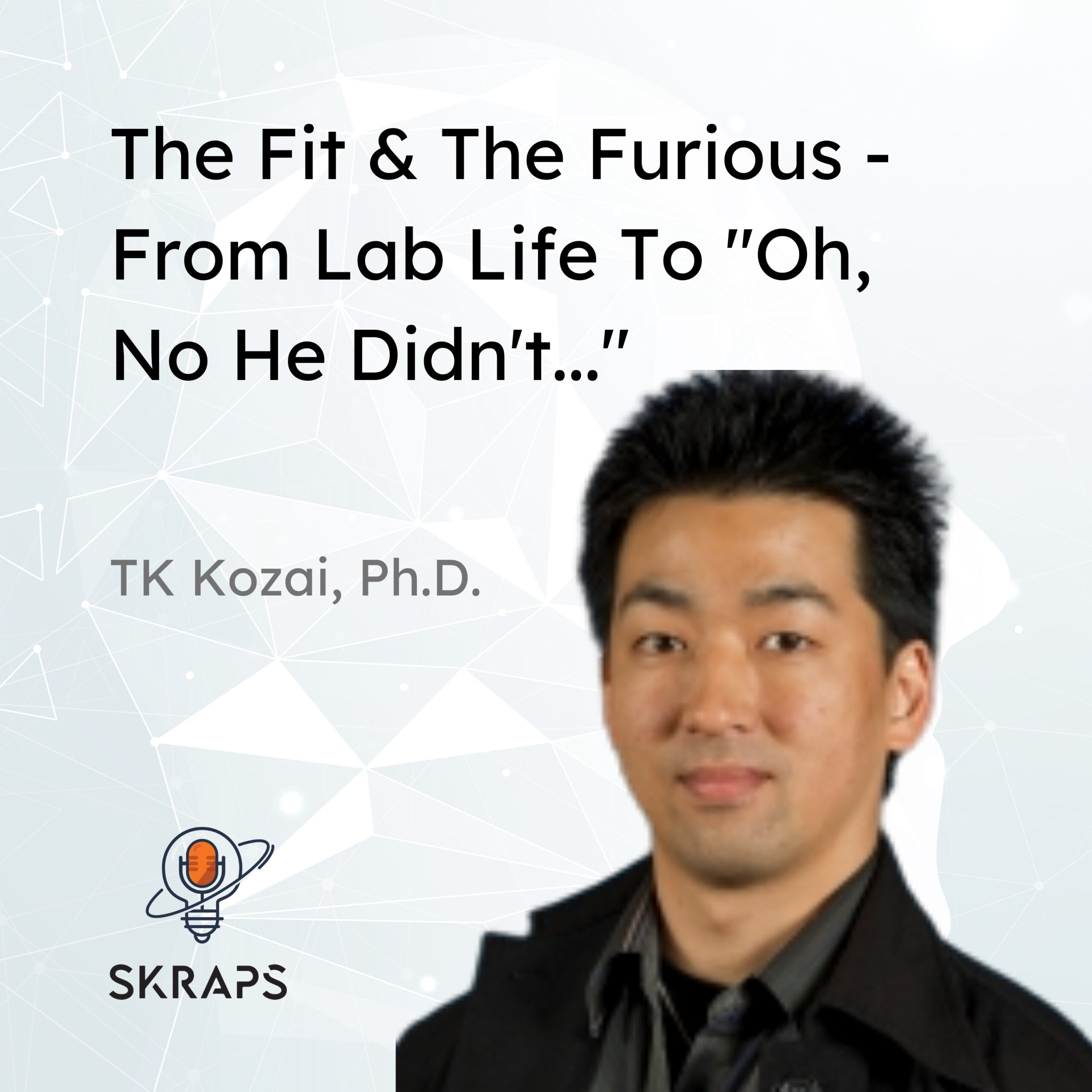 """The Fit and the Furious – From lab life to """"Oh, no he didn't…"""""""