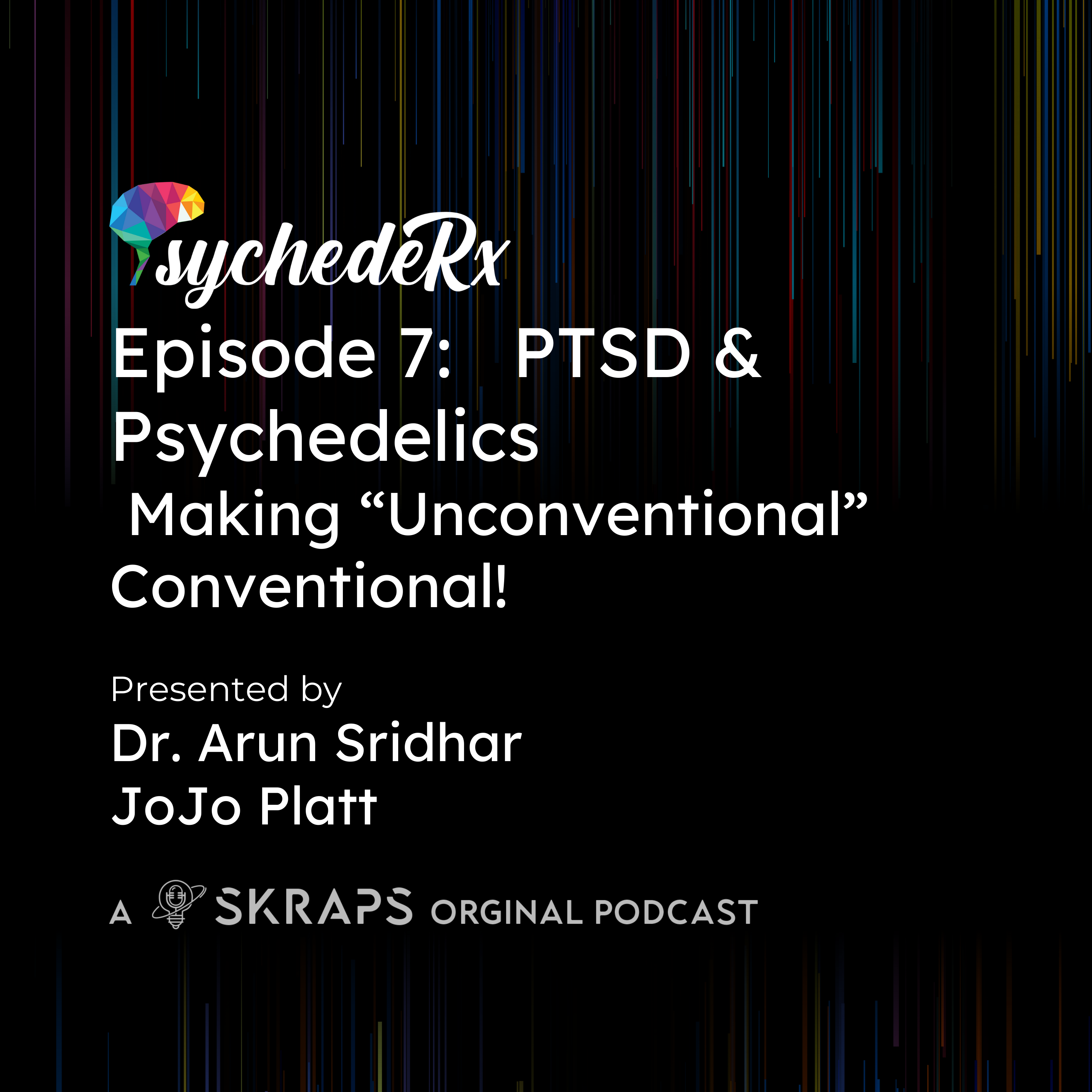 """PTSD & Psychedelics: Making """"Unconventional"""" Conventional!"""