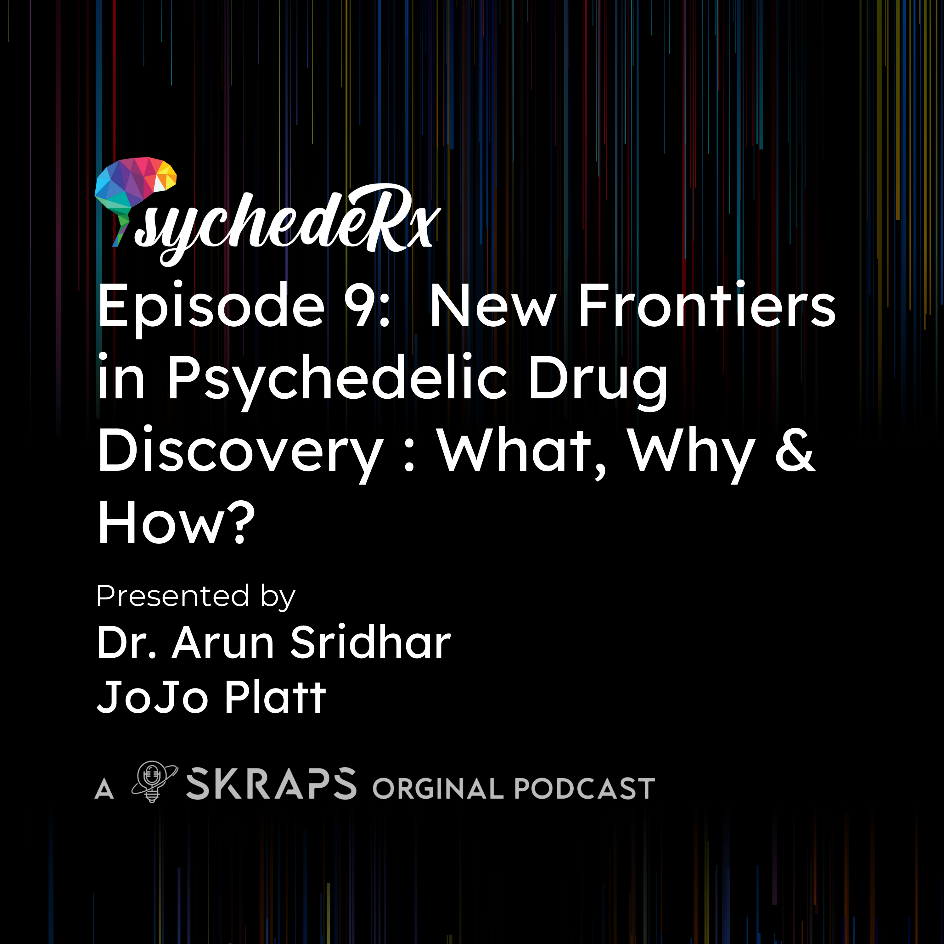 New Frontiers in Psychedelics Drug Discovery: What, Why and How?
