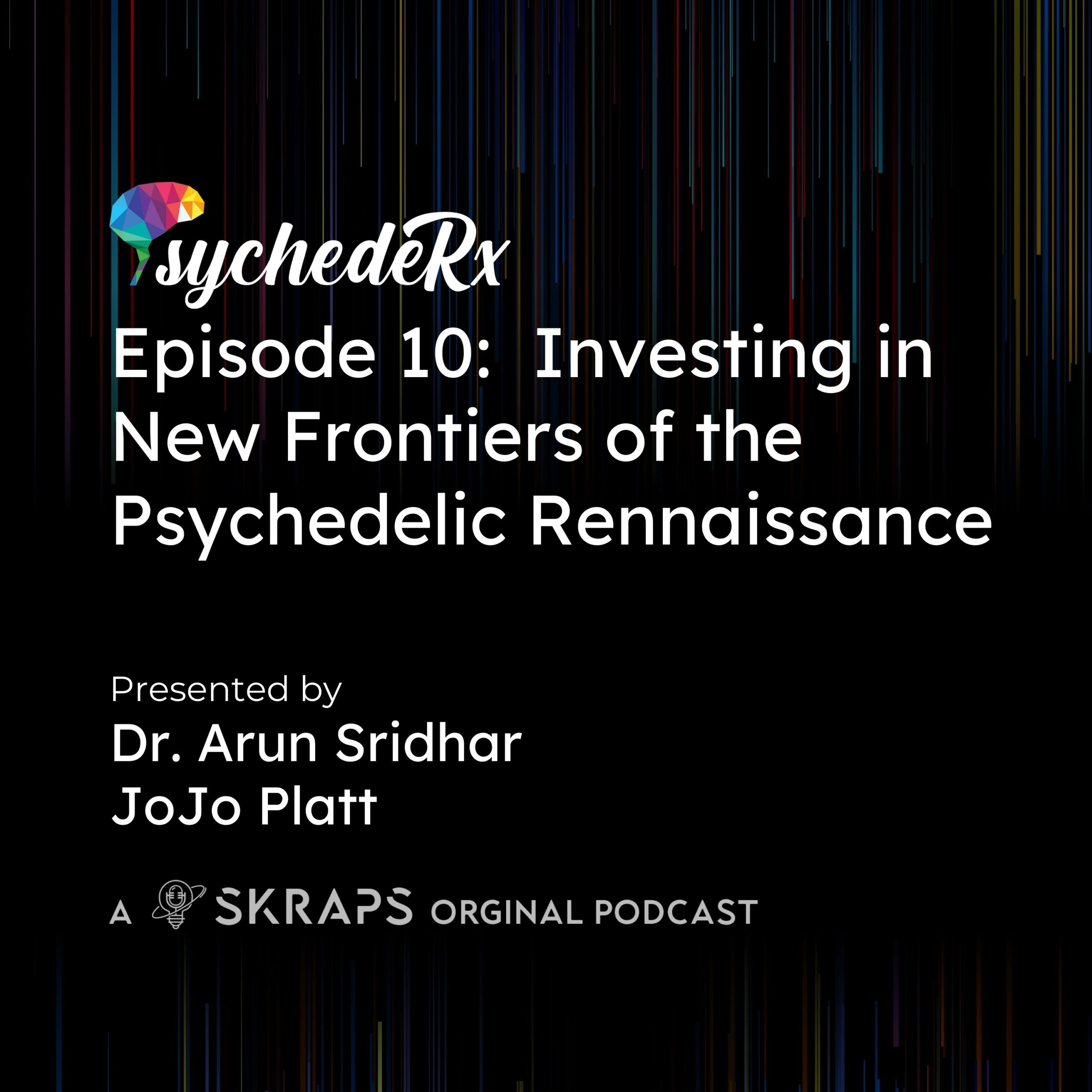 Investing in New Frontiers of the Psychedelic Renaissance